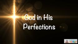 Lesson 02 - God and His Perfections Grade 3-5