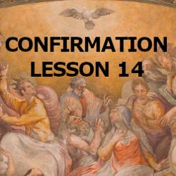 Confirmation - Lesson 14 - More About Mary