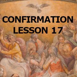 Confirmation - Lesson 17 - Sacraments and Grace